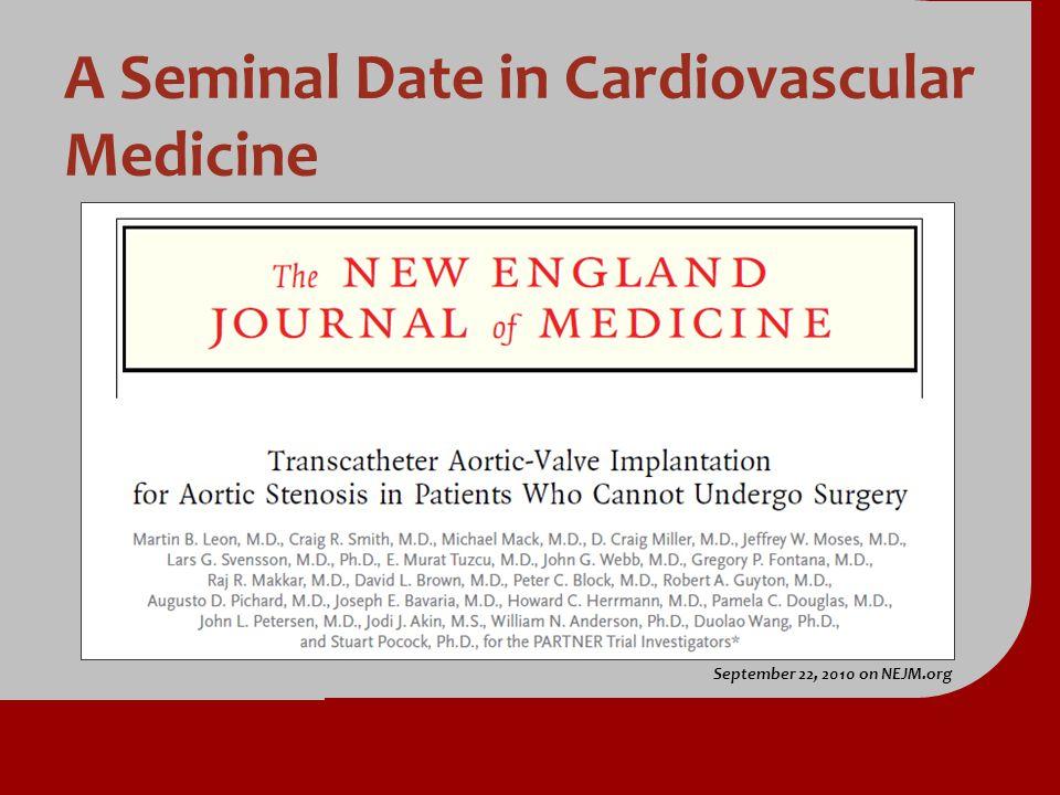 A Seminal Date in Cardiovascular Medicine September 22, 2010 on NEJM.org