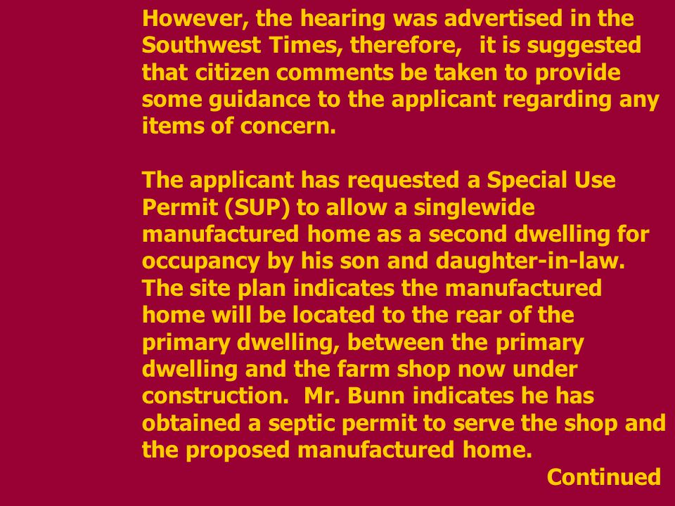 However, the hearing was advertised in the Southwest Times, therefore, it is suggested that citizen comments be taken to provide some guidance to the applicant regarding any items of concern.