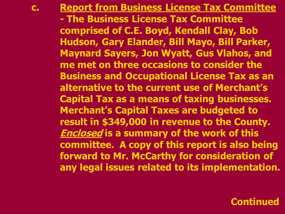 c.Report from Business License Tax Committee - The Business License Tax Committee comprised of C.E.