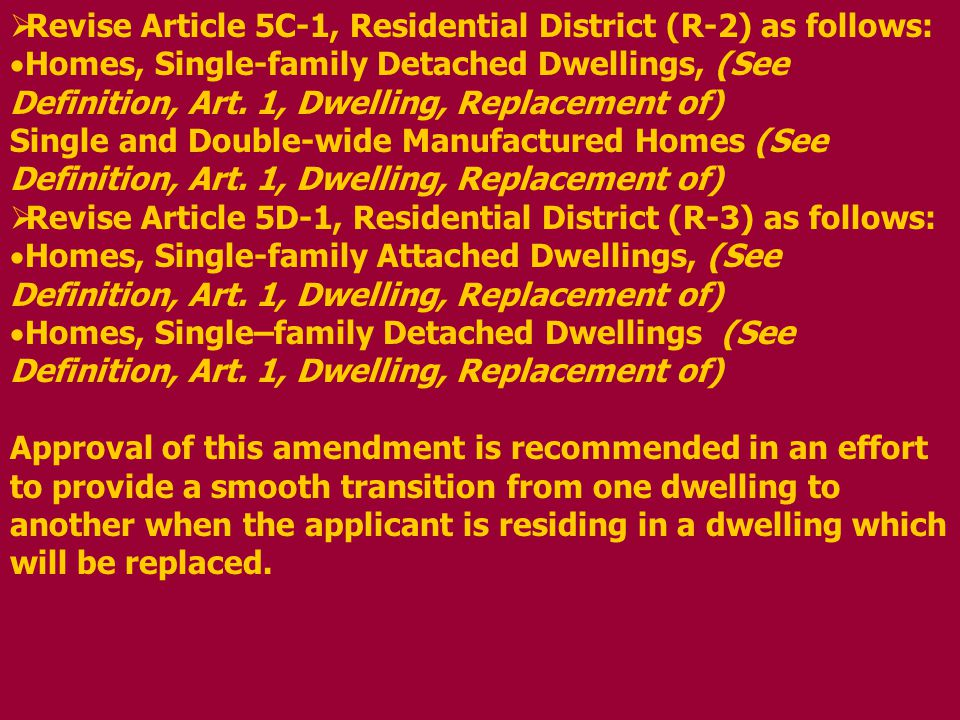 Revise Article 5C-1, Residential District (R-2) as follows: Homes, Single-family Detached Dwellings, (See Definition, Art.