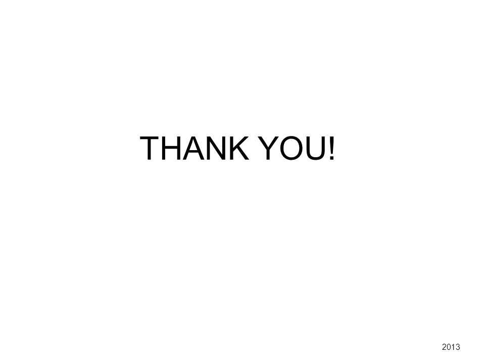 THANK YOU! 2013
