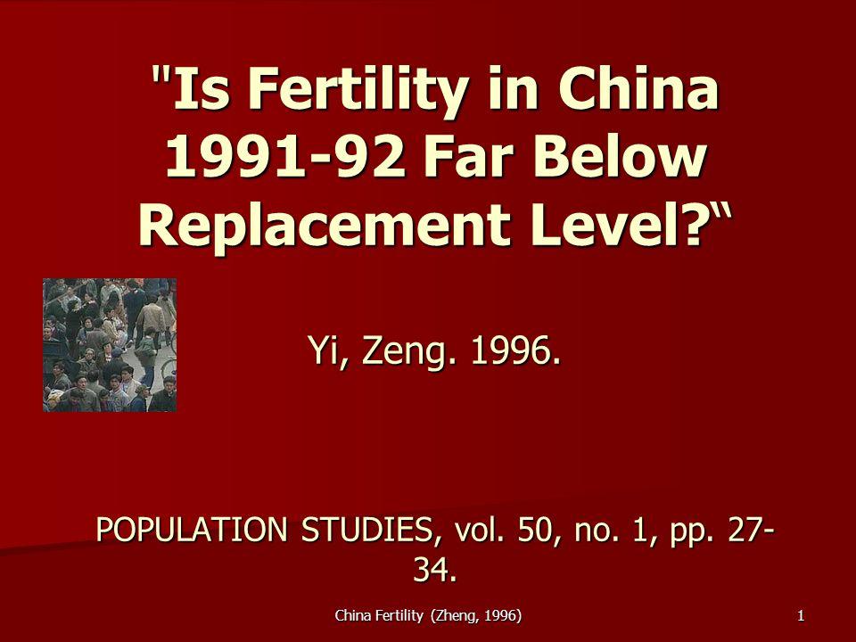 China Fertility (Zheng, 1996)1 Is Fertility in China 1991-92 Far Below Replacement Level.