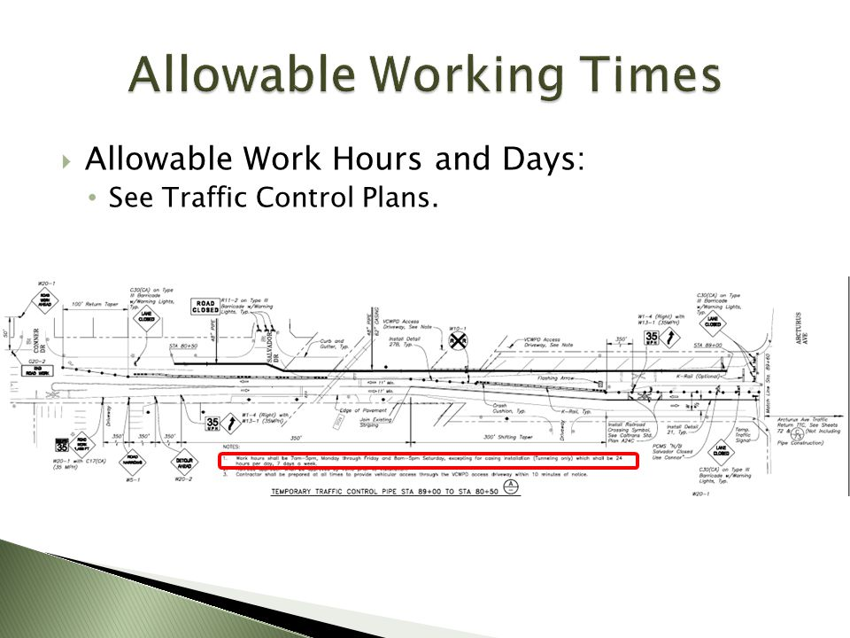 Allowable Work Hours and Days: See Traffic Control Plans.