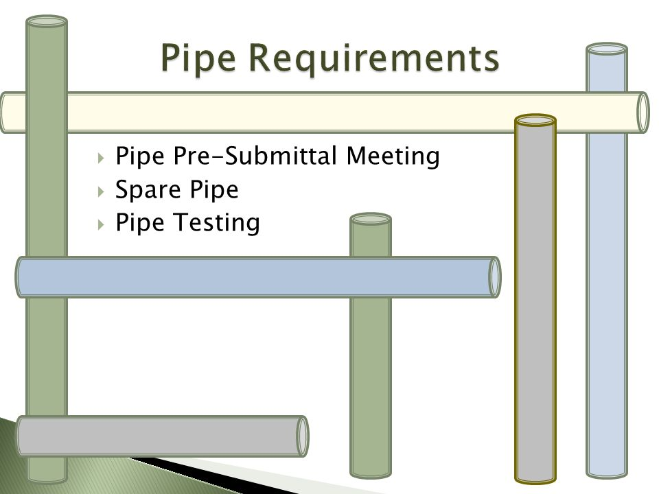 Pipe Pre-Submittal Meeting Spare Pipe Pipe Testing