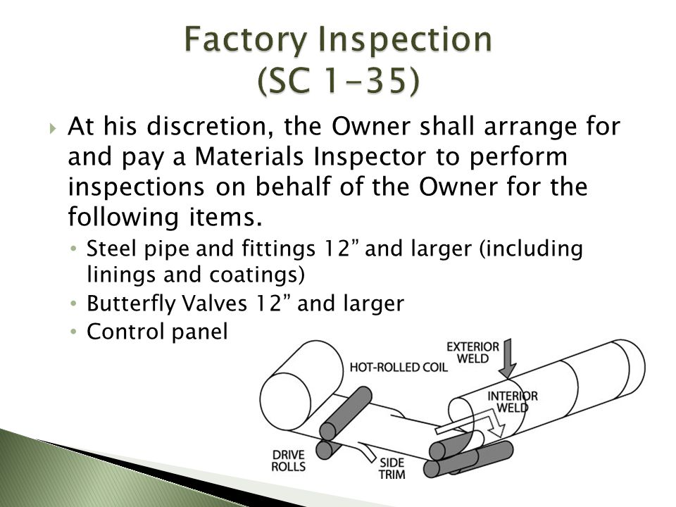 At his discretion, the Owner shall arrange for and pay a Materials Inspector to perform inspections on behalf of the Owner for the following items. St