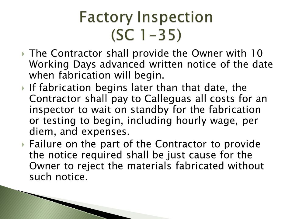The Contractor shall provide the Owner with 10 Working Days advanced written notice of the date when fabrication will begin. If fabrication begins lat