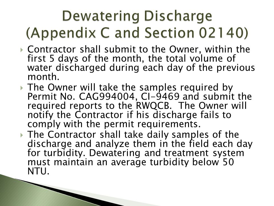 Contractor shall submit to the Owner, within the first 5 days of the month, the total volume of water discharged during each day of the previous month