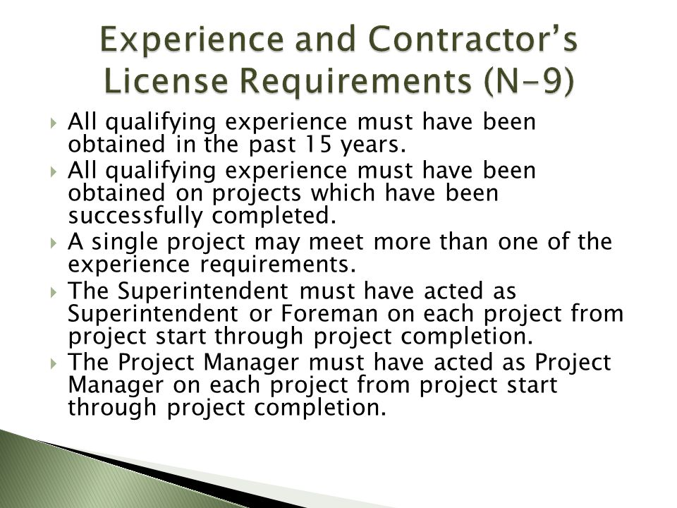 All qualifying experience must have been obtained in the past 15 years. All qualifying experience must have been obtained on projects which have been