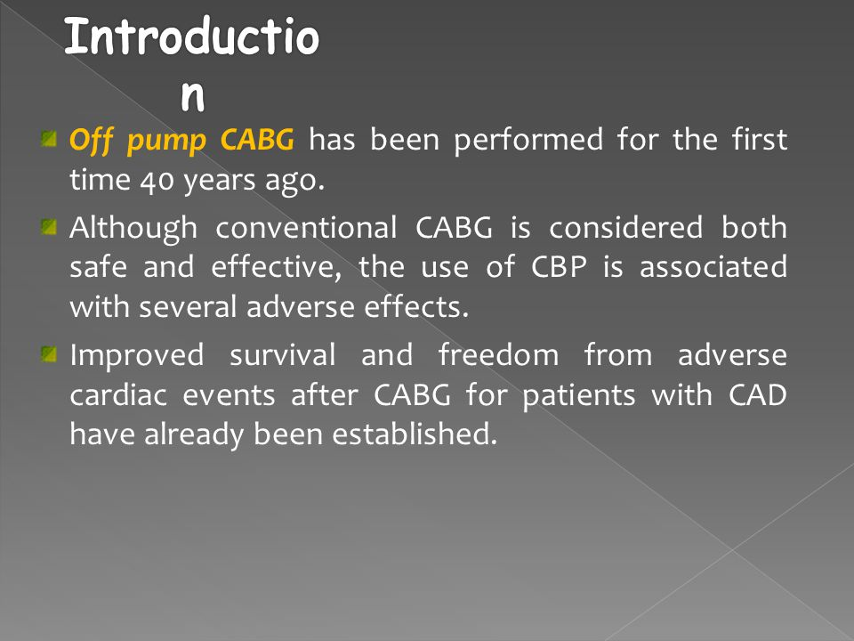 Off pump CABG has been performed for the first time 40 years ago.