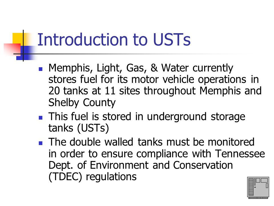 Current monitoring of USTs Automatic tank gauges (ATGs) These ATGs contain microcontrollers that monitor the tanks employing probes and sensors