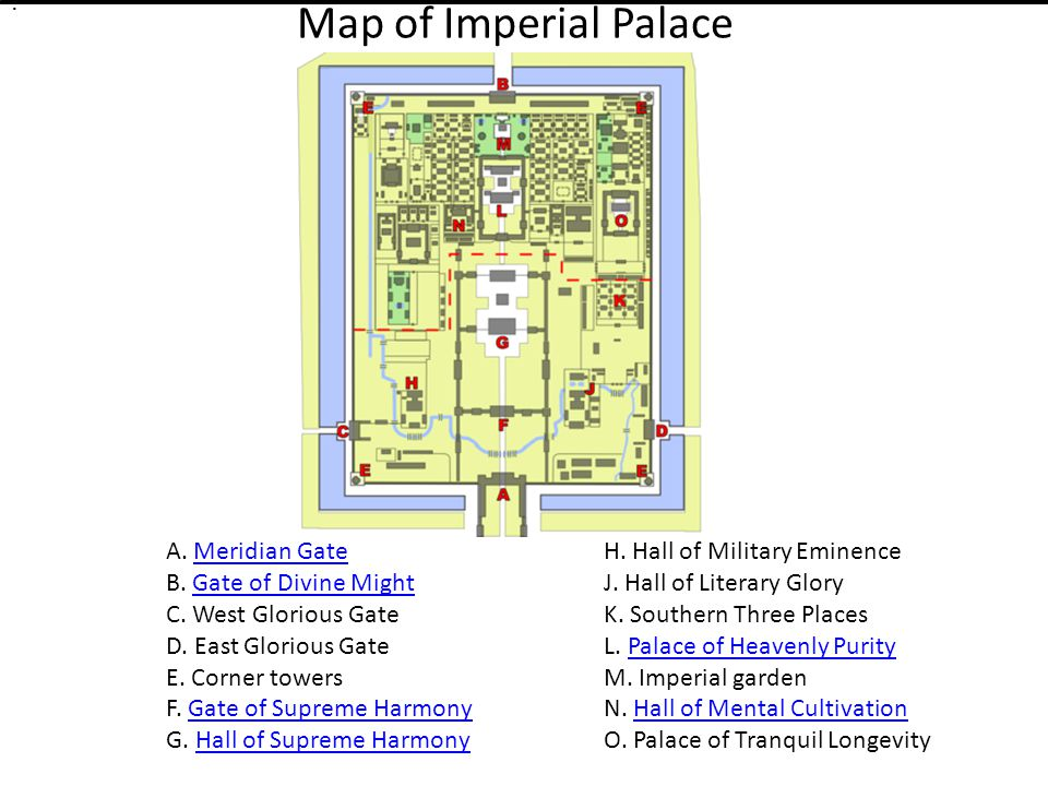 Map of Imperial Palace A. Meridian Gate B. Gate of Divine Might C.