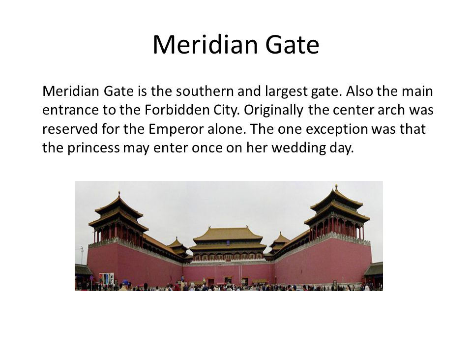 Meridian Gate Meridian Gate is the southern and largest gate.