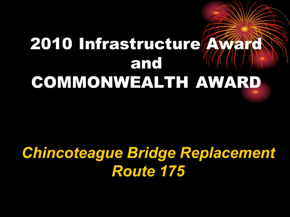 2010 Infrastructure Award and COMMONWEALTH AWARD Chincoteague Bridge Replacement Route 175