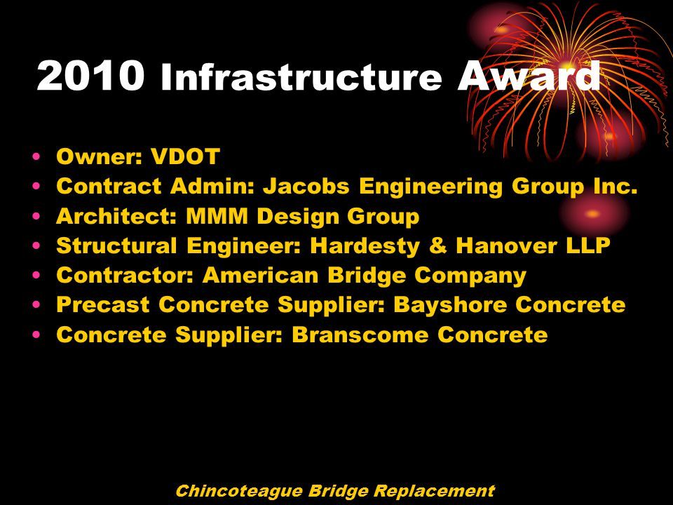 2010 Infrastructure Award Owner: VDOT Contract Admin: Jacobs Engineering Group Inc. Architect: MMM Design Group Structural Engineer: Hardesty & Hanove