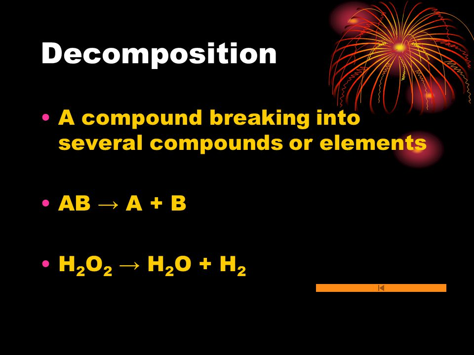 C 7 H 16(g) + 11O 2(g) 7CO 2(g) + 8H 2 O (g) combination single replacement double replacement decomposition combustion