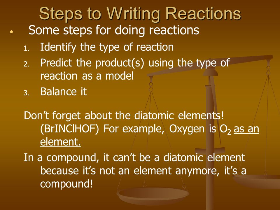 Steps to Writing Reactions Some steps for doing reactions 1.