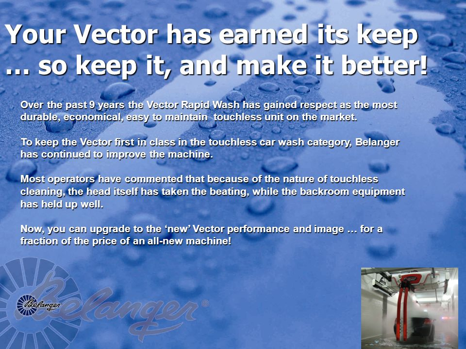 Your Vector has earned its keep … so keep it, and make it better.