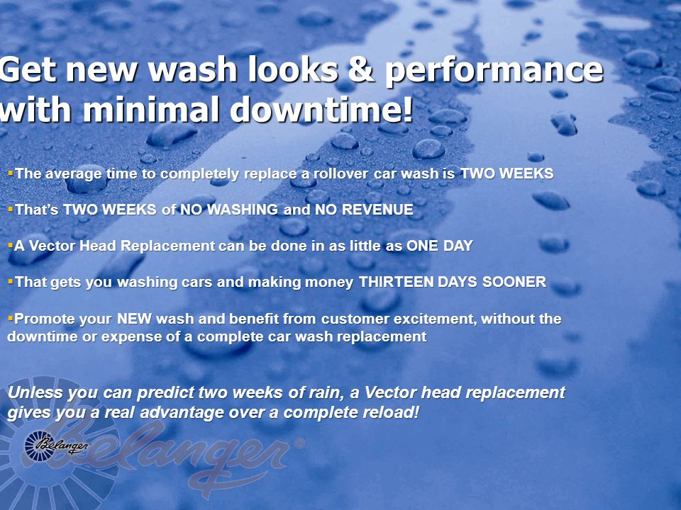 Get new wash looks & performance with minimal downtime.