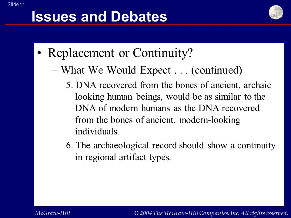 McGraw-Hill© 2004 The McGraw-Hill Companies, Inc. All rights reserved. Slide 14 Issues and Debates Replacement or Continuity? –What We Would Expect...