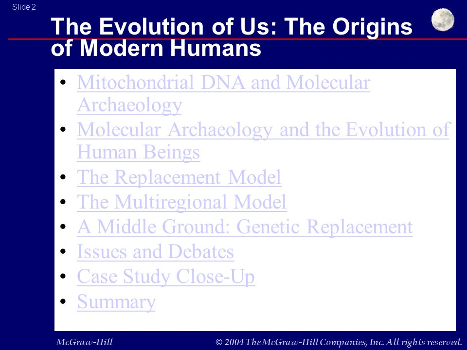 McGraw-Hill© 2004 The McGraw-Hill Companies, Inc. All rights reserved. Slide 2 The Evolution of Us: The Origins of Modern Humans Mitochondrial DNA and