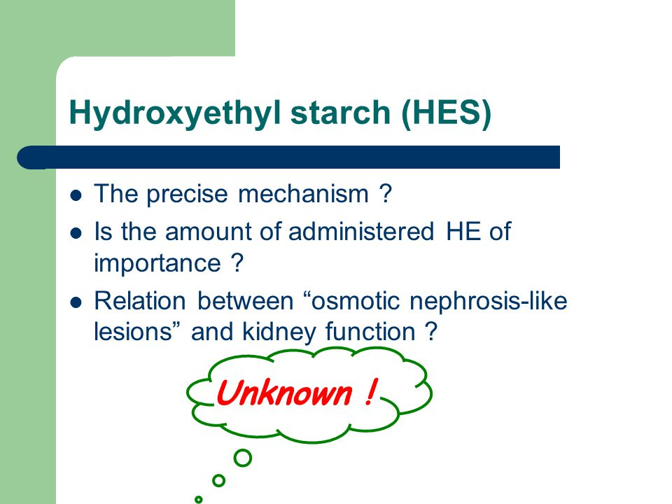 Hydroxyethyl starch (HES) The precise mechanism . Is the amount of administered HE of importance .