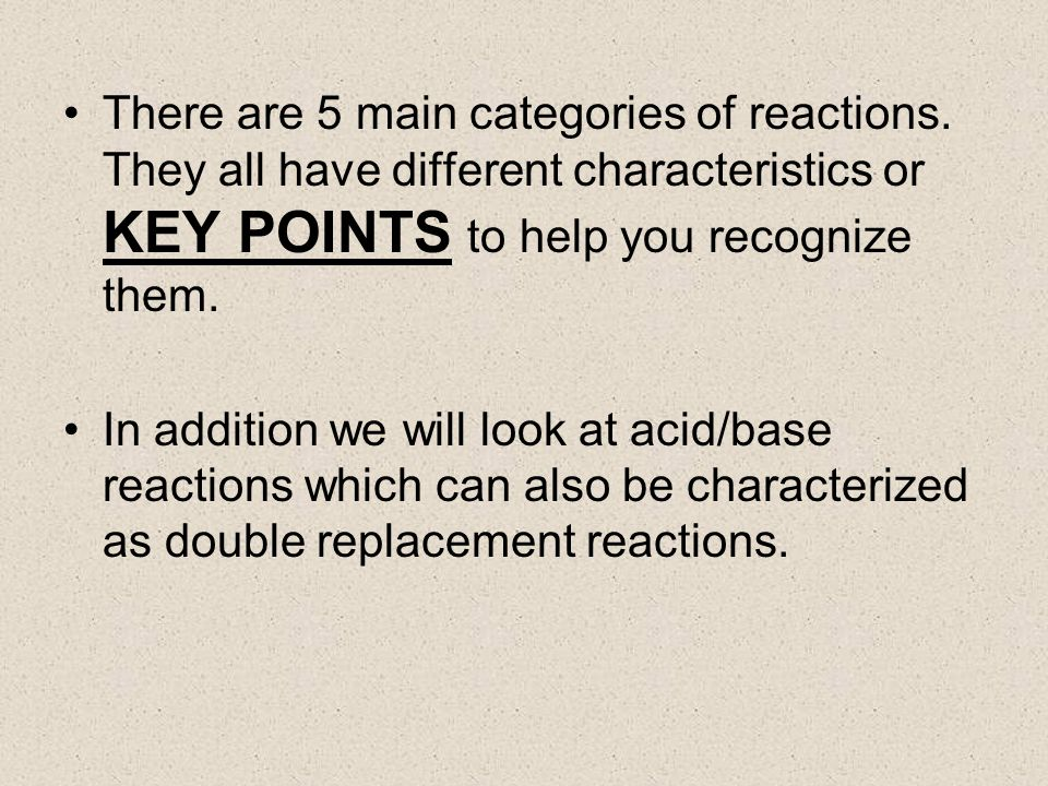 There are 5 main categories of reactions.