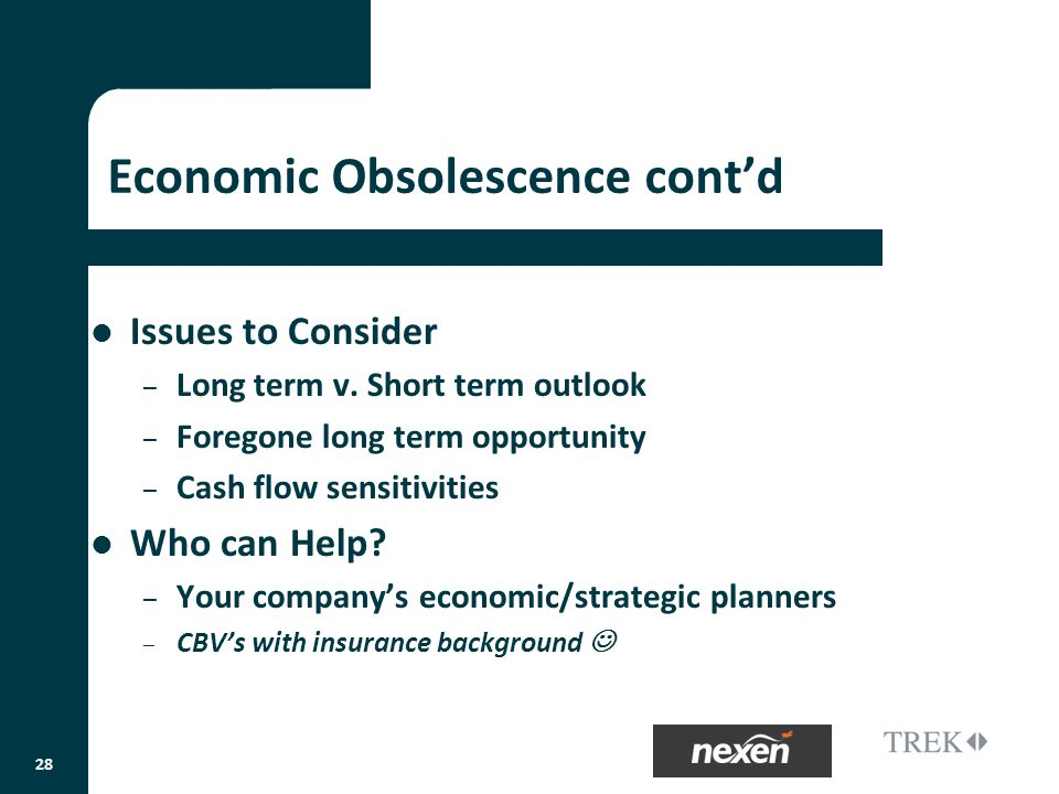 Economic Obsolescence contd Issues to Consider – Long term v.