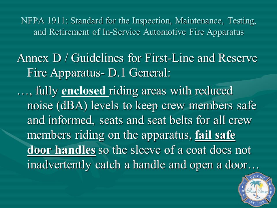 NFPA 1911: Standard for the Inspection, Maintenance, Testing, and Retirement of In-Service Automotive Fire Apparatus Annex D / Guidelines for First-Li