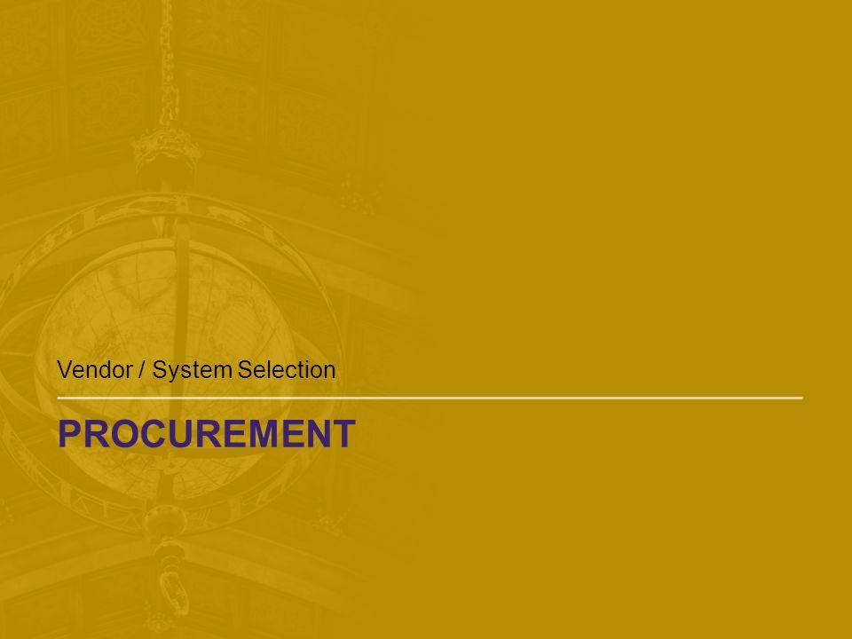 PROCUREMENT Vendor / System Selection