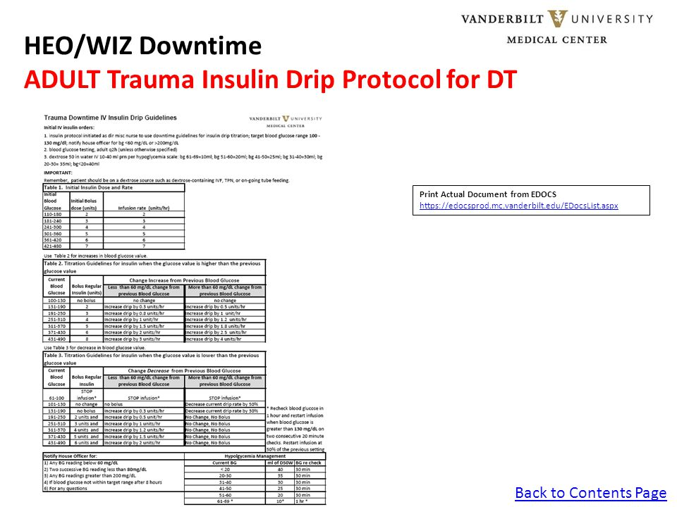 Back to Contents Page HEO/WIZ Downtime ADULT Trauma Insulin Drip Protocol for DT Print Actual Document from EDOCS https://edocsprod.mc.vanderbilt.edu/EDocsList.aspx