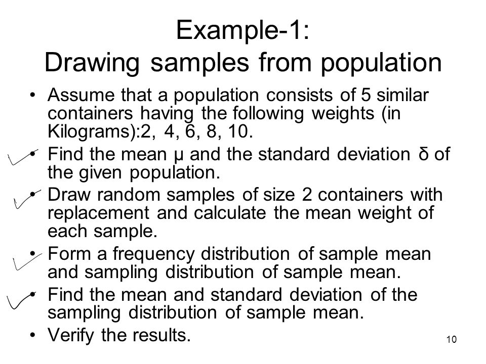 10 Example-1: Drawing samples from population Assume that a population consists of 5 similar containers having the following weights (in Kilograms):2,