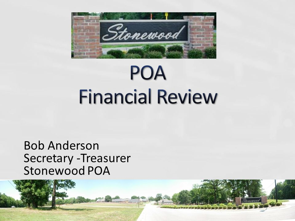 Bob Anderson Secretary -Treasurer Stonewood POA