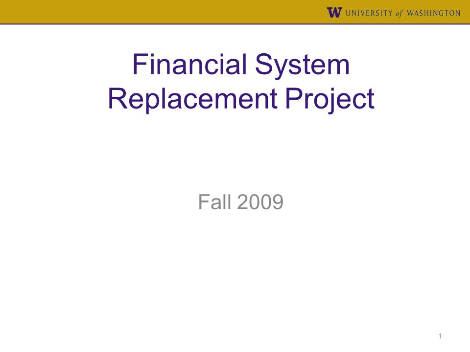 Financial System Replacement Project Fall 2009 1