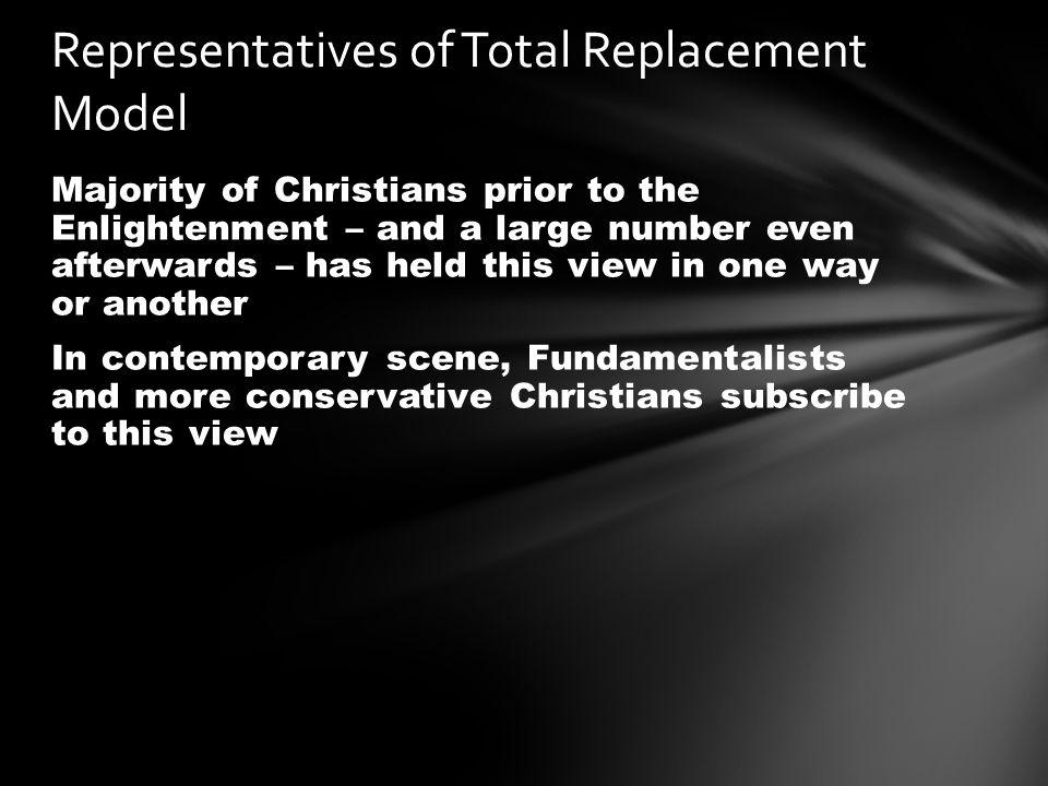 Majority of Christians prior to the Enlightenment – and a large number even afterwards – has held this view in one way or another In contemporary scen