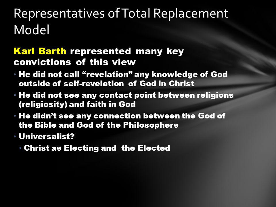Karl Barth represented many key convictions of this view He did not call revelation any knowledge of God outside of self-revelation of God in Christ H