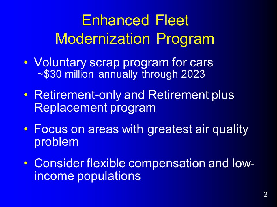 Overall Proposal Summary Improve emission benefits and cost- effectiveness Ensure program serves low to moderate income households Sustain cleaner vehicle replacements Streamline program implementation Monitor program and course correct 13