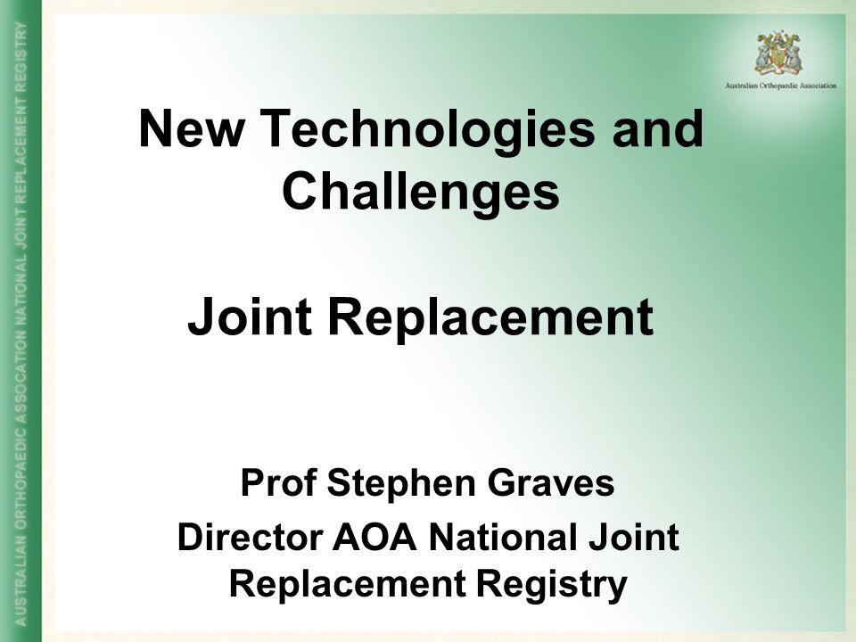 Australian Orthopaedic Association National Joint Replacement Registry (AOA NJRR)