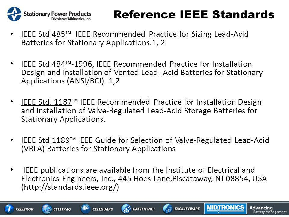 Relevant IEEE Maintenance Standards IEEE – 450 Recommended Practice for Maintenance, Testing, and Replacement of Vented Lead-Acid Batteries for Statio