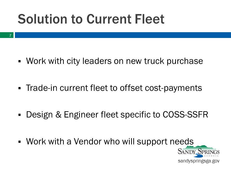 sandyspringsga.gov 2 nd Generation Fleet Designed and Engineered for Sandy Springs Stronger Motor, Suspension, Etc.