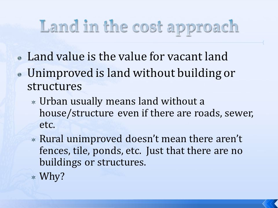 Land value is the value for vacant land Unimproved is land without building or structures Urban usually means land without a house/structure even if there are roads, sewer, etc.