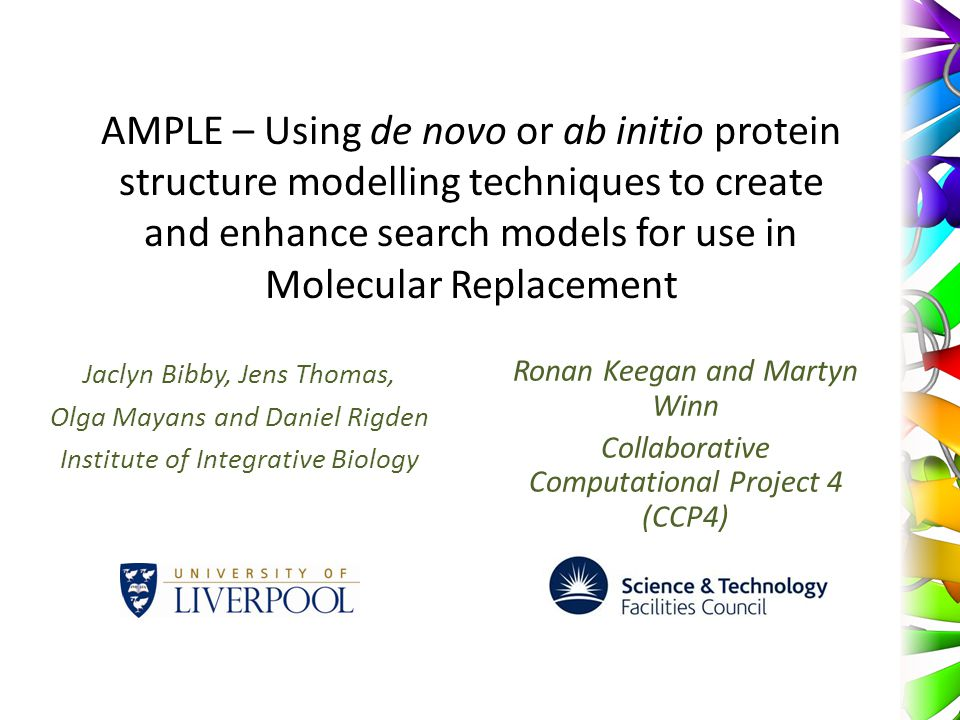 AMPLE – Using de novo or ab initio protein structure modelling techniques to create and enhance search models for use in Molecular Replacement Jaclyn