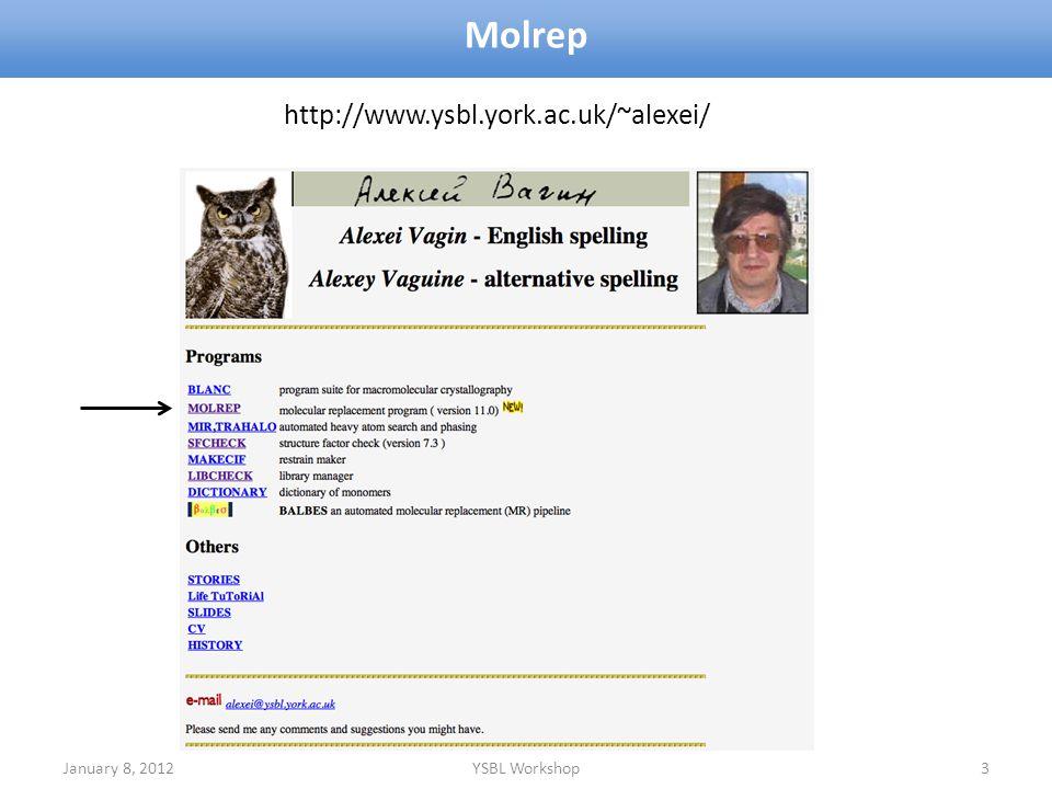 Molrep January 8, 2012YSBL Workshop3 http://www.ysbl.york.ac.uk/~alexei/