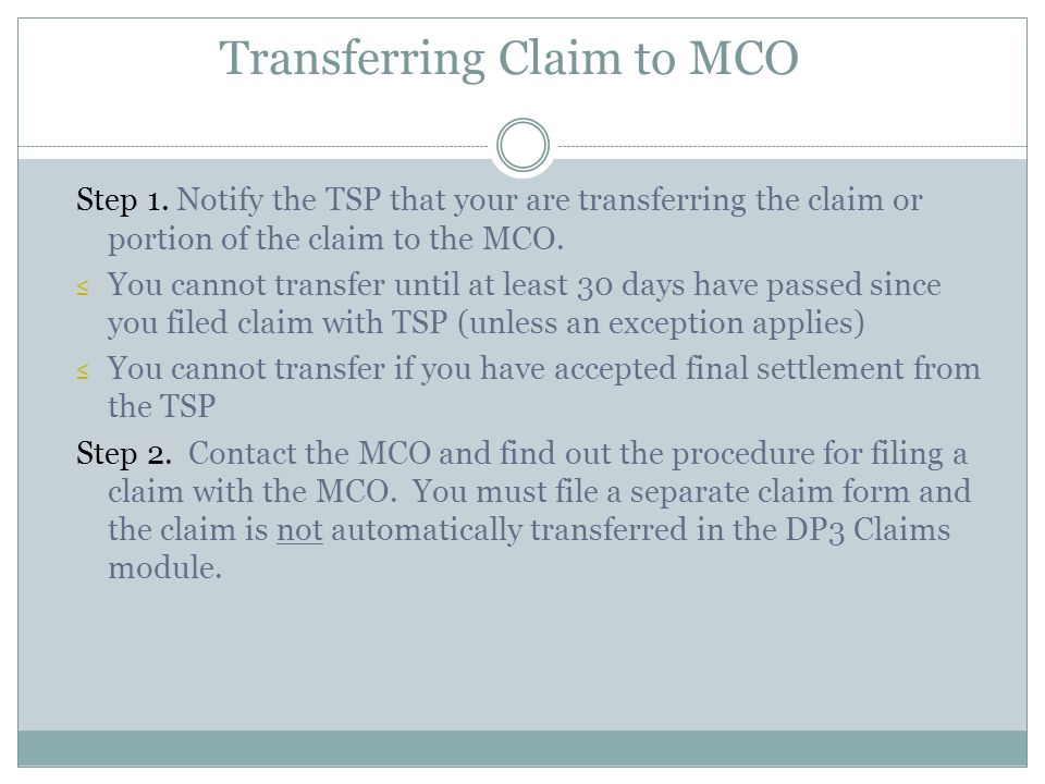 Step 1. Notify the TSP that your are transferring the claim or portion of the claim to the MCO.