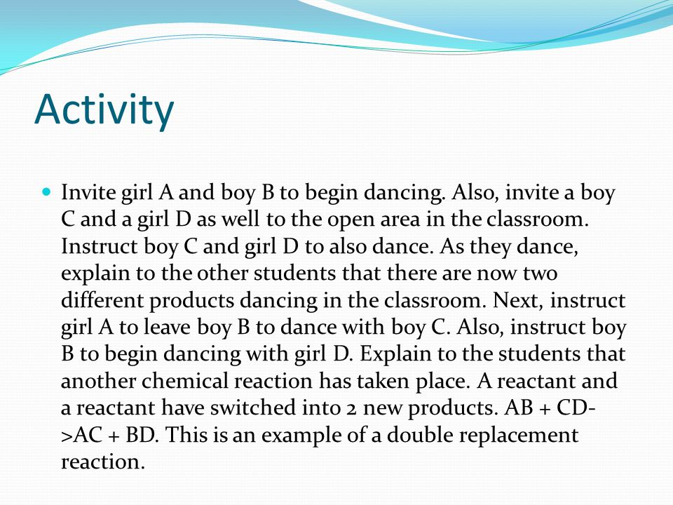 Activity Invite girl A and boy B to begin dancing.