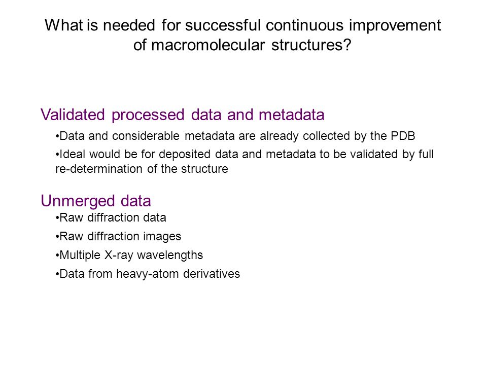What is needed for successful continuous improvement of macromolecular structures.