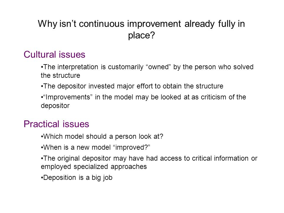 Why isnt continuous improvement already fully in place? Cultural issues The interpretation is customarily owned by the person who solved the structure