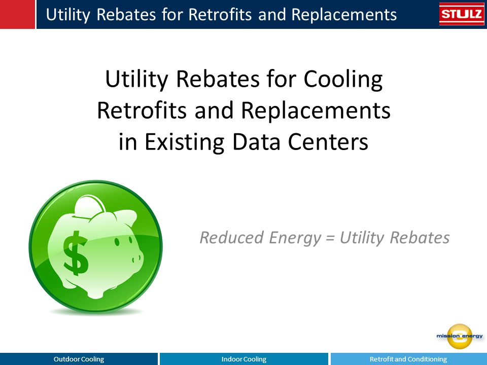 Outdoor CoolingIndoor CoolingRetrofit and Conditioning Utility Rebates for Retrofits and Replacements Utility Rebates for Cooling Retrofits and Replac