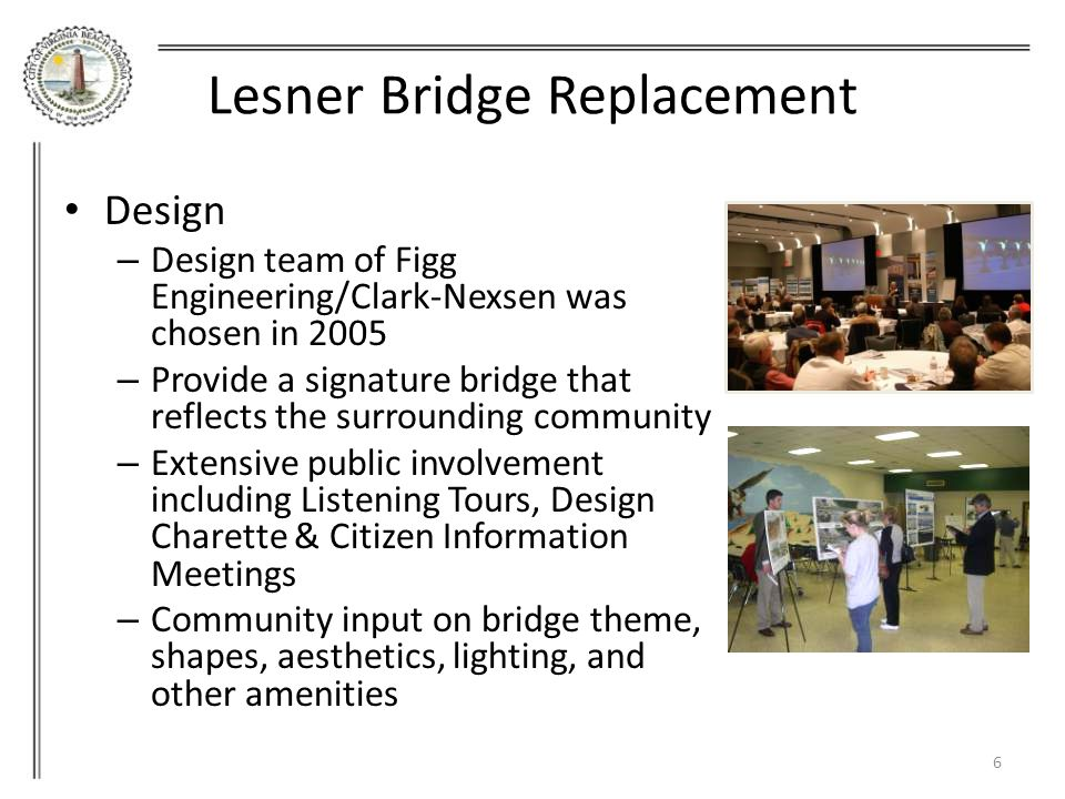Design Challenges – Maintain 4 lanes of traffic during construction – Tie-in at existing intersections – Limiting r/w impacts based on chosen alignment 7 Lesner Bridge Replacement