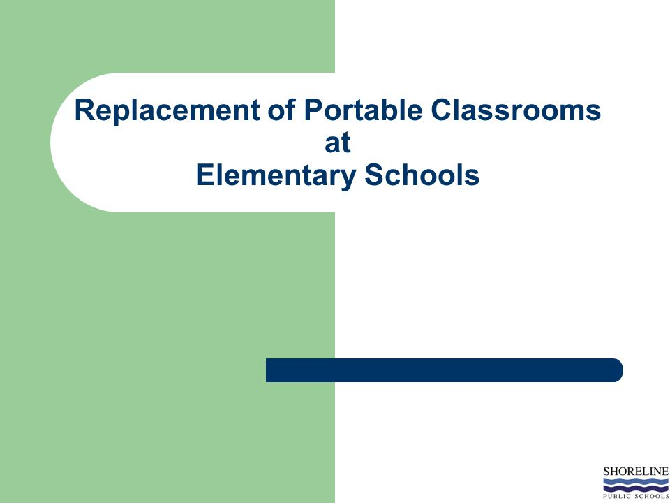 Replacement of Portable Classrooms at Elementary Schools