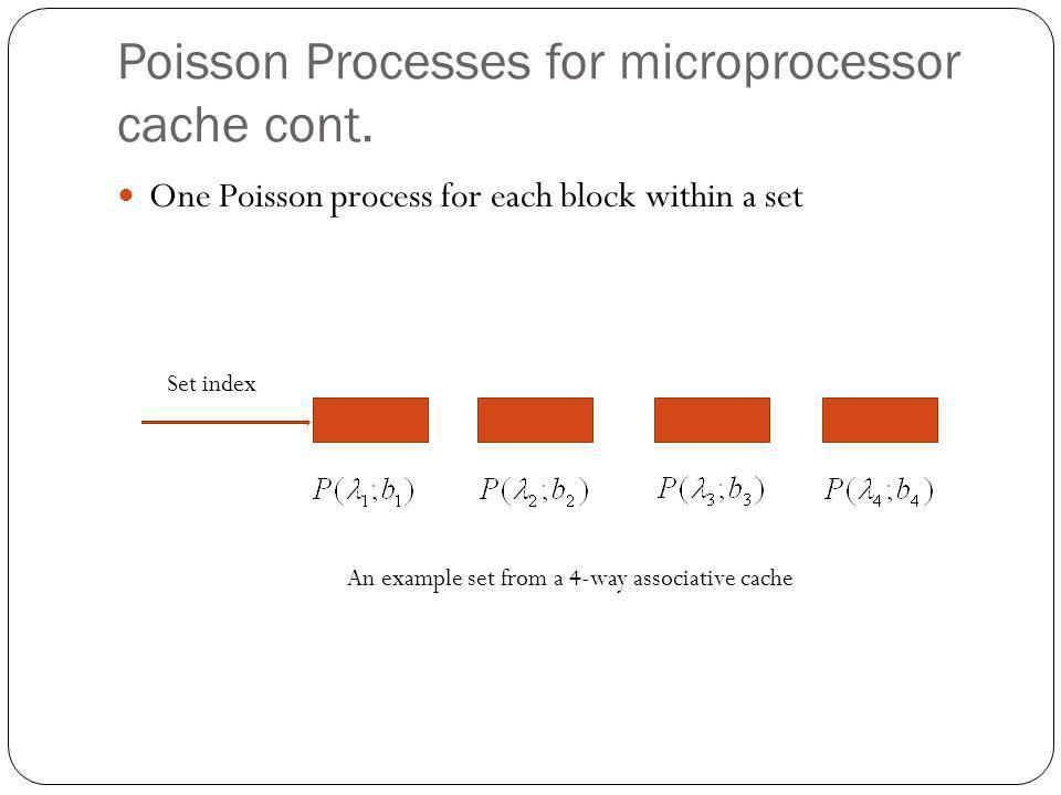 Poisson Processes for microprocessor cache cont.
